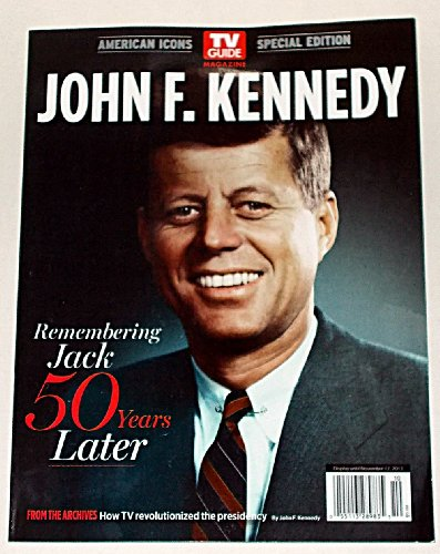 john-f-kennedy-remembering-jack-50-years-later-tv-guide-magazines-american-icons-special-edition