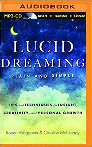 Lucid Dreaming, Plain and Simple: Tips and Techniques for