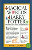 The Magical Worlds of Harry Potter, David Colbert, 073942095X