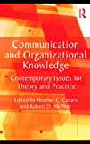 Communication and Organizational Knowledge: Contemporary Issues for Theory and Practice (Routledge Communication Series)