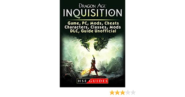 Dragon Age Inquisition Game, PC, Mods, Cheats, Characters, Classes, Mods,  DLC, Guide Unofficial