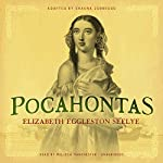 Pocahontas | Elizabeth Eggleston Seelye,Shauna Zurbrugg - adaption