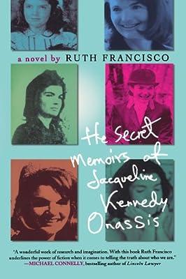 Amazon com: The Secret Memoirs of Jacqueline Kennedy Onassis