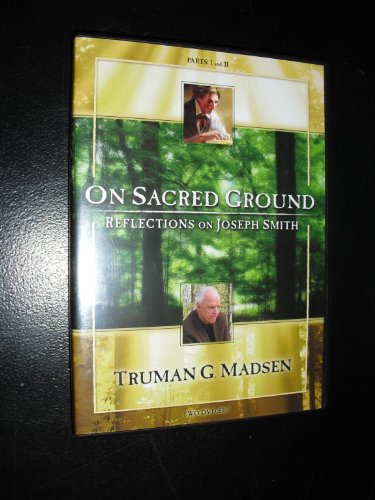 On Sacred Ground: Reflections on Joseph Smith (Parts 1 and 2)