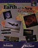 Planet Earth and the New Geoscience, Victor Schmidt and Schmidt-Harbert, 0787276219