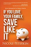 If You Love Your Family, Save Like It: Money Management for Modern America