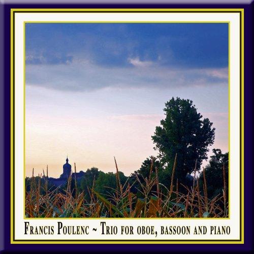 (Francis Poulenc - Trio for Oboe, Bassoon & Piano Op. 43 / Trio für Oboe, Fagott & Klavier Opus 43 / Trio pour basson, hautbois et piano)