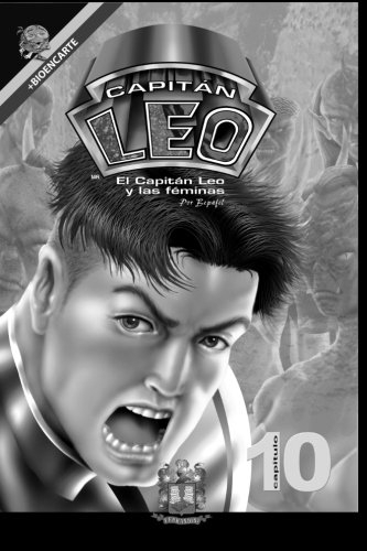 Comic Capitan Leo-Capitulo 10-Version Blanco y Negro: Incluye Bioencarte (Volume 10) (Spanish Edition) [Bertha Patricia Fernandini Leon] (Tapa Blanda)