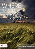 Where Did the Gift Go?, Ricky Roberts, 1606963872
