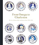img - for From Omega to Charleston: The Art of Vanessa Bell and Duncan Grant 1910- 1934 book / textbook / text book