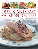 Quick and Easy Salmon Recipes: Delicious Ideas for Every Occasion, Shown...