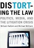 Distorting the Law 1st Edition