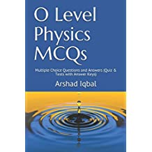 O Level Physics MCQs: Multiple Choice Questions and Answers (Quiz & Tests with Answer Keys)