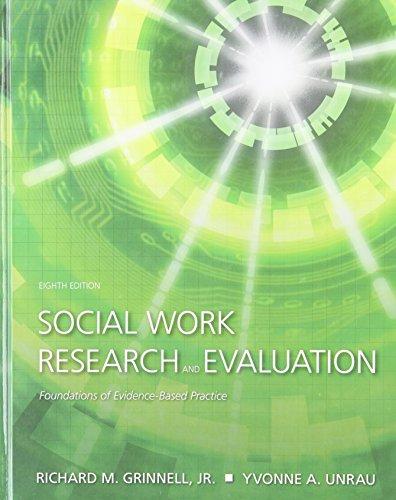 Social Work Research and Evaluation: Foundations of Evidence-Based Practice, Eighth Edition