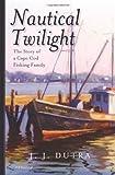 Nautical Twilight, J. J. Dutra, 1463617747