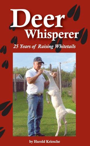 Deer Whisperer: 25 years of Raising Whitetails