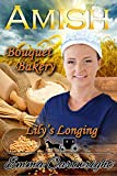 Amish Romance: Lily's Longing: Inspirational Clean Romance (Amish Bouquet Bakery Book 1)