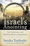 img - for Israel's Anointing: Your Inheritance and End-Time Destiny through Israel by Sandra Teplinsky (2008-09-01) book / textbook / text book
