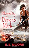 Blessed by a Demon's Mark, E. S. Moore, 0758268742
