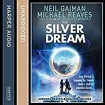 The Silver Dream | Neil Gaiman,Michael Reaves