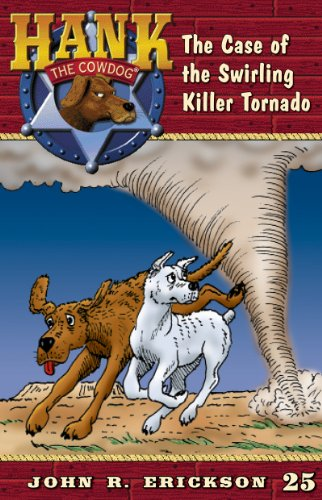 The Case of the Swirling Killer Tornado (Hank the Cowdog Book 25)