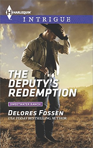 The Deputy's Redemption (Sweetwater Ranch Book 5) by [Fossen, Delores]