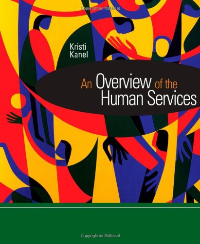 An Overview of the Human Services (Introduction to Human Services) (An Overview Of The Human Services)