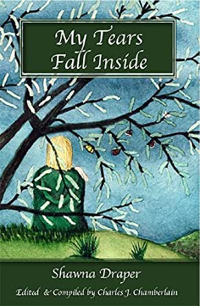 Amazon.com: My Tears Fall Inside eBook: Shawna Draper: Kindle Store