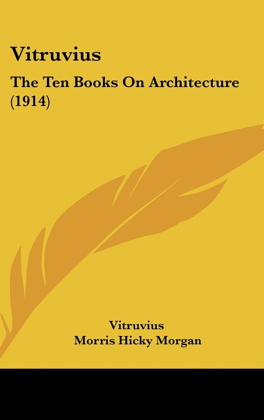 Vitruvius: The Ten Books On Architecture (1914) ebook