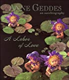 A Labor of Love, Anne Geddes, 0740765620