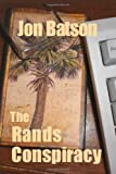 The Rands Conspiracy, Jon Batson, 1442114924