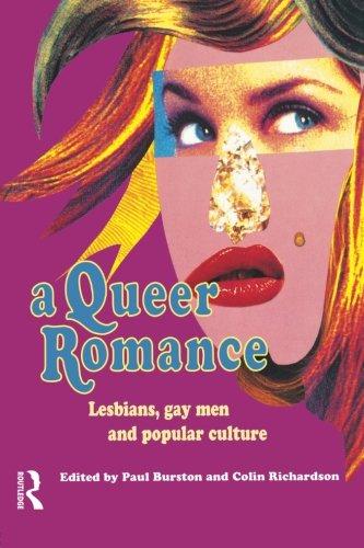 A Queer Romance: Lesbians, Gay Men and Popular Culture