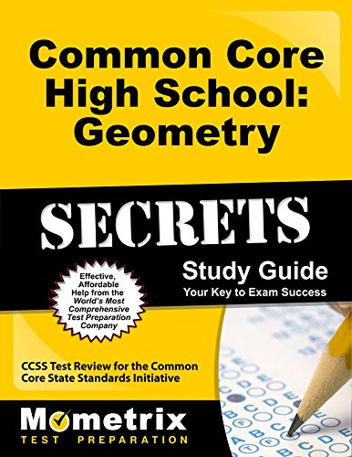 Common Core High School: Geometry Secrets Study Guide: CCSS Test Review for the Common Core State Standards Initiative