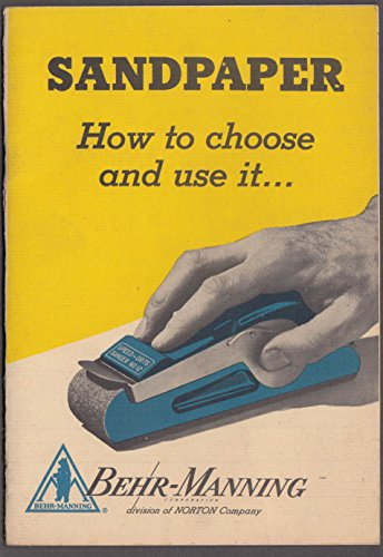Behr-Manning Sandpaper: How to Choose & Use It booklet 1952 from The Jumping Frog