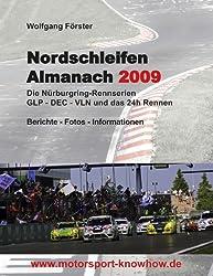 Nordschleifen Almanach 2009: Die Nürburgring-Rennserien GLP, DEC, VLN und das 24h Rennen