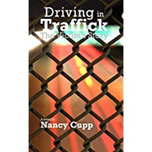 Driving in Traffick: The Victim's Story (Margret Malone Book 4)