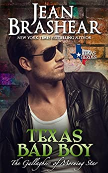 Texas Bad Boy: The Gallaghers of Morning Star Book 3 (Texas Heroes) by [Brashear, Jean]
