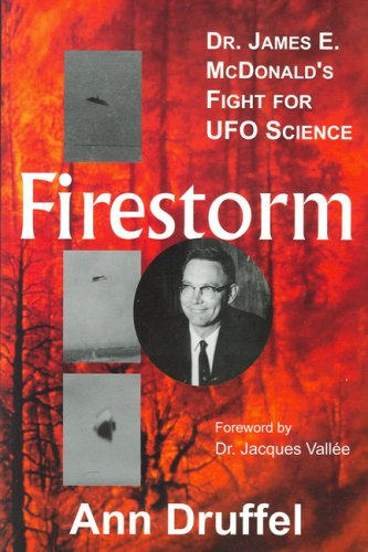 Firestorm: Dr. James E. McDonald's Fight for UFO Science (Voyagers)