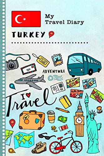 Turkey My Travel Diary: Kids Guided Journey Log Book 6x9 - Record Tracker Book For Writing, Sketching, Gratitude Prompt - Vacation Activities Memories Keepsake Journal - Girls Boys Traveling Notebook