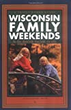 Wisconsin Family Weekends, Susan Smith, 0915024861