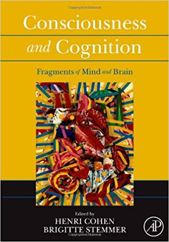 Consciousness and Cognition: Fragments of Mind and Brain: 9780123737342: Medicine & Health Science Books @ Amazon.com