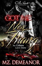 Got Me A New Thang: An Urban Love Story