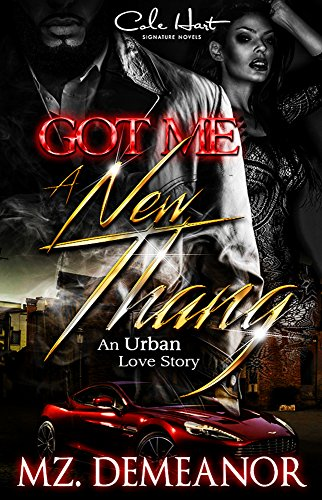 Search : Got Me A New Thang: An Urban Love Story