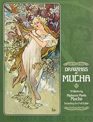 (Drawings of Mucha: 70 Works by Alphonse Maria Mucha Including 9 in Full)