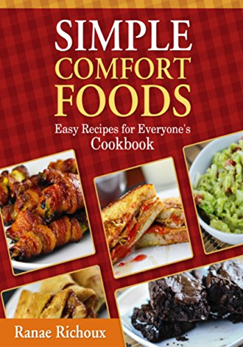 Simple comfort foods easy recipes for everyones cookbook kindle simple comfort foods easy recipes for everyones cookbook by richoux ranae forumfinder Choice Image