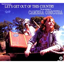 Let's Get Out Of This Country by Camera Obscura (2006-09-19)