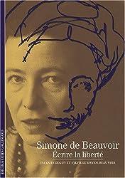 Simone de Beauvoir: Écrire la liberté