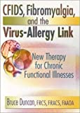 img - for CFIDS, Fibromyalgia, and the Virus-Allergy Link: Hidden Viruses, Allergies, and Uncommon Fatigue/Pain Disorders by Roberto Patarca Montero (2001-01-07) book / textbook / text book