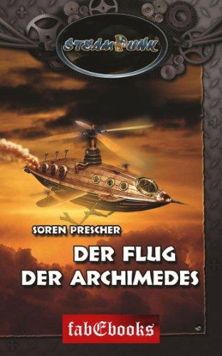 SteamPunk 4: Der Flug der Archimedes (German Edition)