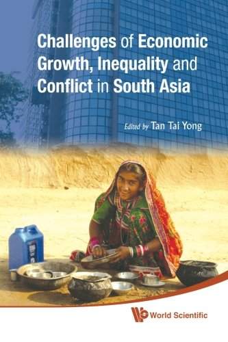 Challenges Of Economic Growth, Inequality And Conflict In South Asia - Proceedings Of The 4Th International Conference On South Asia pdf